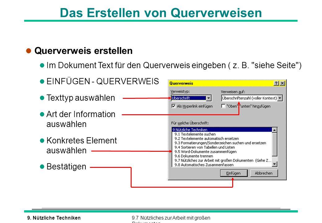 9. Nützliche Techniken9.7 Nützliches zur Arbeit mit großen Dokumenten Das Erstellen von Querverweisen l Querverweis erstellen l Im Dokument Text für d