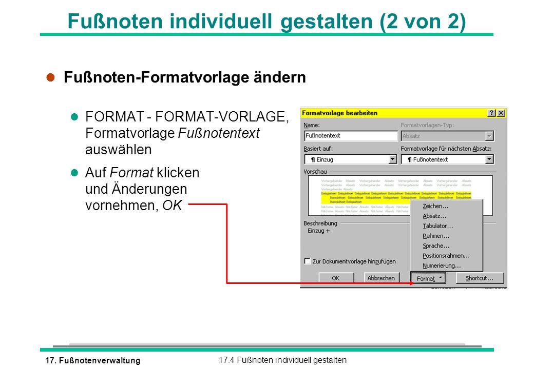 17. Fußnotenverwaltung17.4 Fußnoten individuell gestalten l Fußnoten-Formatvorlage ändern l FORMAT - FORMAT-VORLAGE, Formatvorlage Fußnotentext auswäh