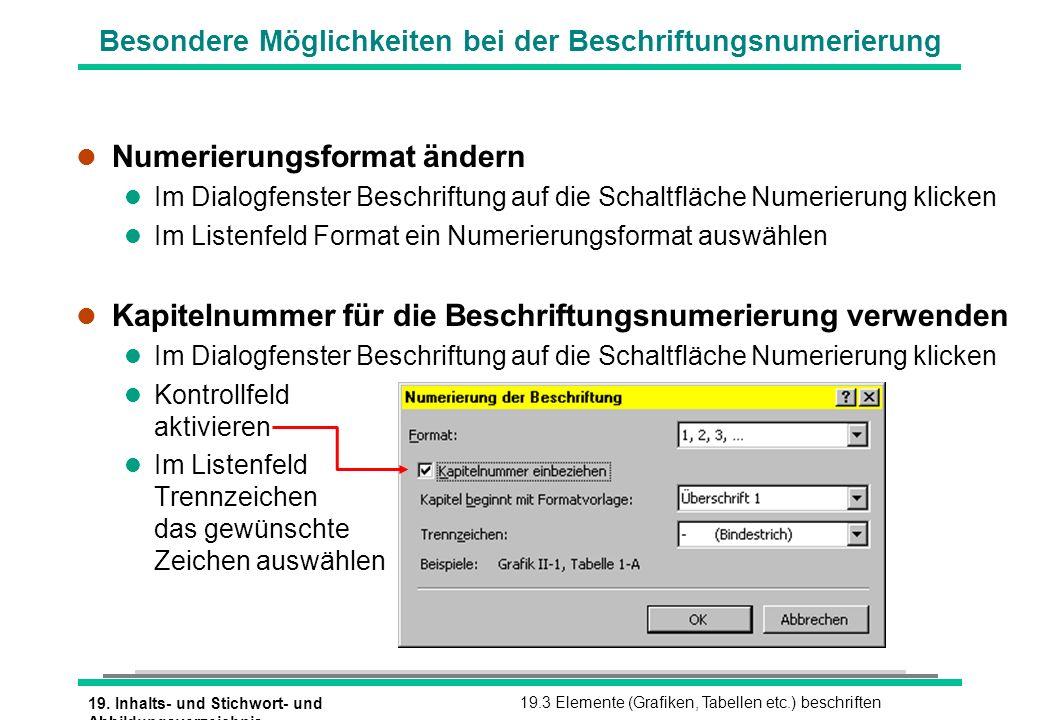 19. Inhalts- und Stichwort- und Abbildungsverzeichnis 19.3 Elemente (Grafiken, Tabellen etc.) beschriften Besondere Möglichkeiten bei der Beschriftung