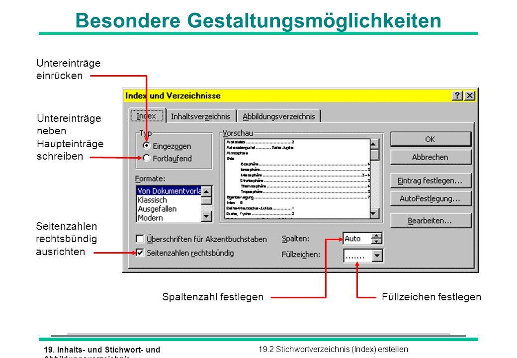 19. Inhalts- und Stichwort- und Abbildungsverzeichnis 19.2 Stichwortverzeichnis (Index) erstellen Besondere Gestaltungsmöglichkeiten Untereinträge neb