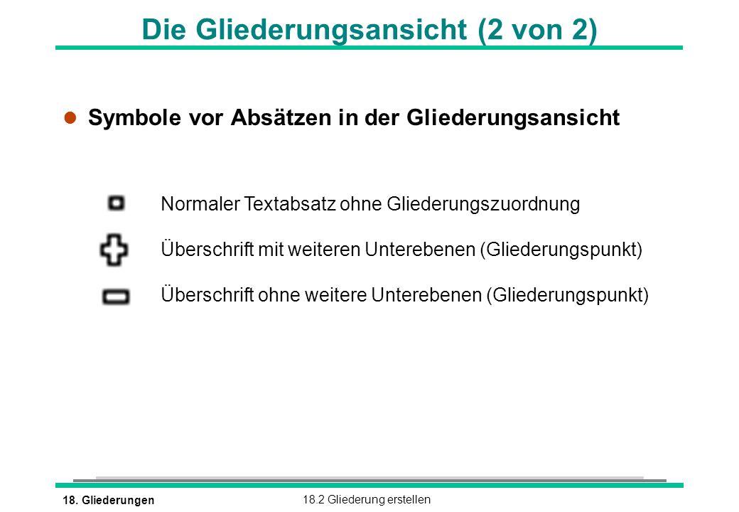 18.Gliederungen18.2 Gliederung erstellen Gliederung neu erstellen (1 von 2) !!.
