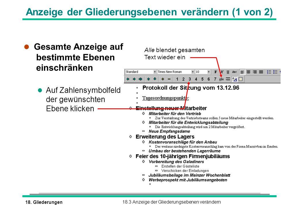 18. Gliederungen18.3 Anzeige der Gliederungsebenen verändern Alle blendet gesamten Text wieder ein Anzeige der Gliederungsebenen verändern (1 von 2) l