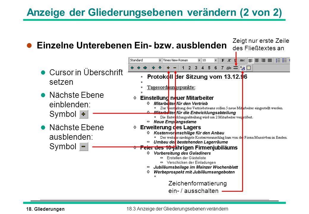 18. Gliederungen18.3 Anzeige der Gliederungsebenen verändern l Einzelne Unterebenen Ein- bzw. ausblenden l Cursor in Überschrift setzen l Nächste Eben
