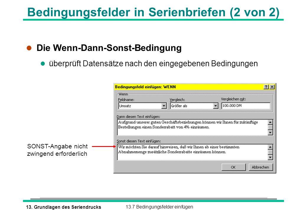 13. Grundlagen des Seriendrucks13.7 Bedingungsfelder einfügen SONST-Angabe nicht zwingend erforderlich Bedingungsfelder in Serienbriefen (2 von 2) l D