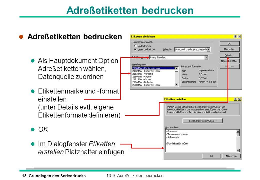 13. Grundlagen des Seriendrucks13.10 Adreßetiketten bedrucken l Adreßetiketten bedrucken l Als Hauptdokument Option Adreßetiketten wählen, Datenquelle