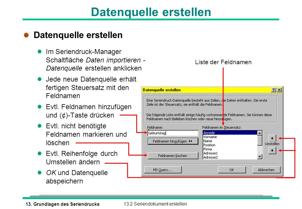 13. Grundlagen des Seriendrucks13.2 Seriendokument erstellen Datenquelle erstellen l Datenquelle erstellen l Im Seriendruck-Manager Schaltfläche Daten