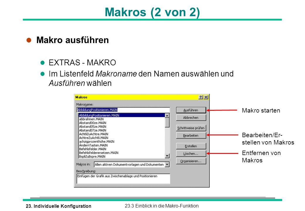 23. Individuelle Konfiguration23.3 Einblick in die Makro-Funktion Makro starten Bearbeiten/Er- stellen von Makros Entfernen von Makros Makros (2 von 2