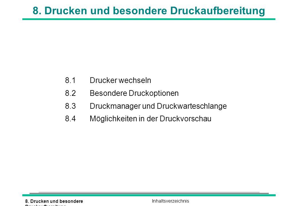 8. Drucken und besondere Druckaufbereitung Inhaltsverzeichnis 8.