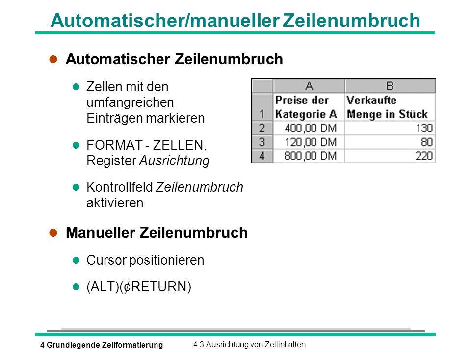 4 Grundlegende Zellformatierung4.3 Ausrichtung von Zellinhalten Automatischer/manueller Zeilenumbruch l Automatischer Zeilenumbruch l Zellen mit den u