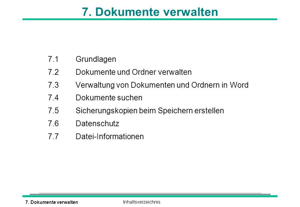 7. Dokumente verwaltenInhaltsverzeichnis 7. Dokumente verwalten 7.1Grundlagen 7.2Dokumente und Ordner verwalten 7.3Verwaltung von Dokumenten und Ordne