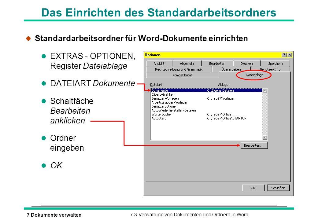 7 Dokumente verwalten7.3 Verwaltung von Dokumenten und Ordnern in Word Das Einrichten des Standardarbeitsordners l Standardarbeitsordner für Word-Doku