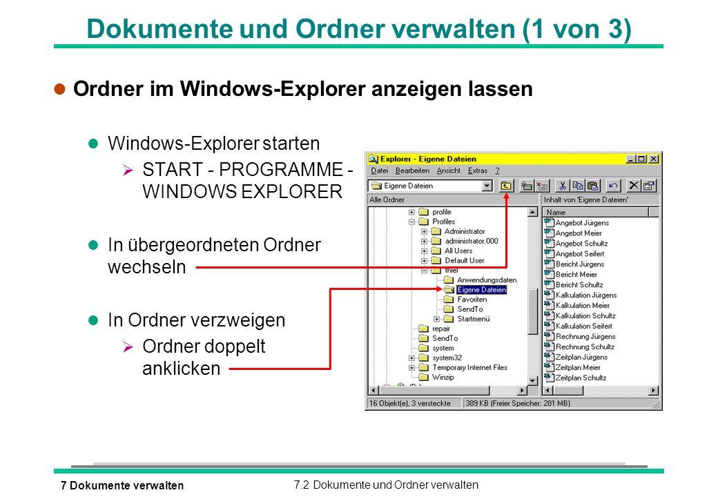 7 Dokumente verwalten7.2 Dokumente und Ordner verwalten Dokumente und Ordner verwalten (1 von 3) l Ordner im Windows-Explorer anzeigen lassen l Window