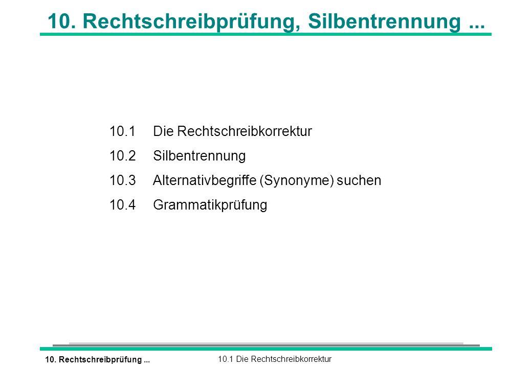 10. Rechtschreibprüfung...10.1 Die Rechtschreibkorrektur 10.