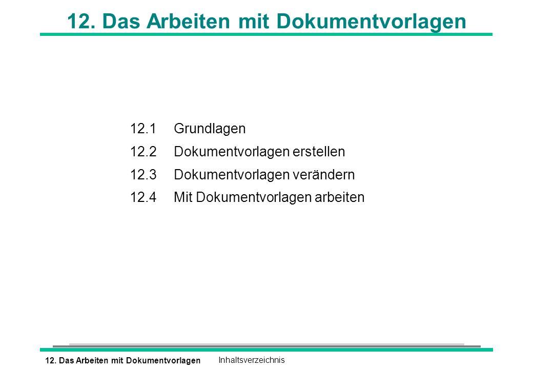 12. Das Arbeiten mit DokumentvorlagenInhaltsverzeichnis 12.
