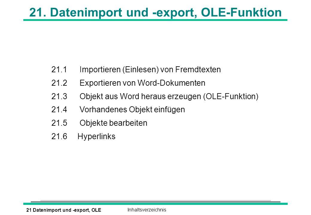 21 Datenimport und -export, OLEInhaltsverzeichnis 21.
