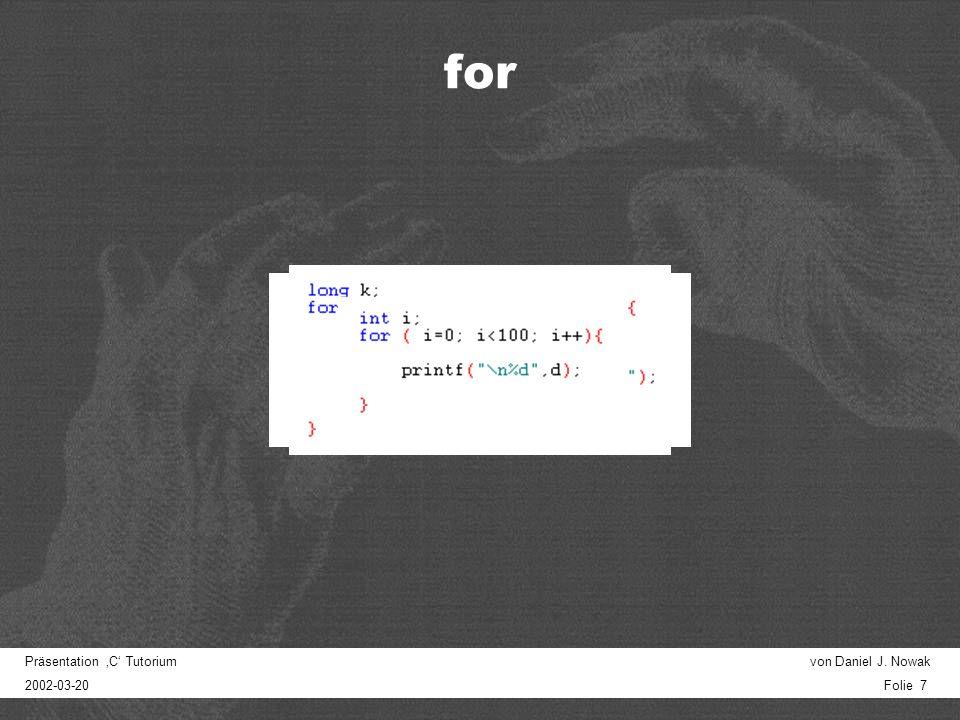 Präsentation C Tutorium von Daniel J. Nowak 2002-03-20 Folie 6 Iteration for while do... while