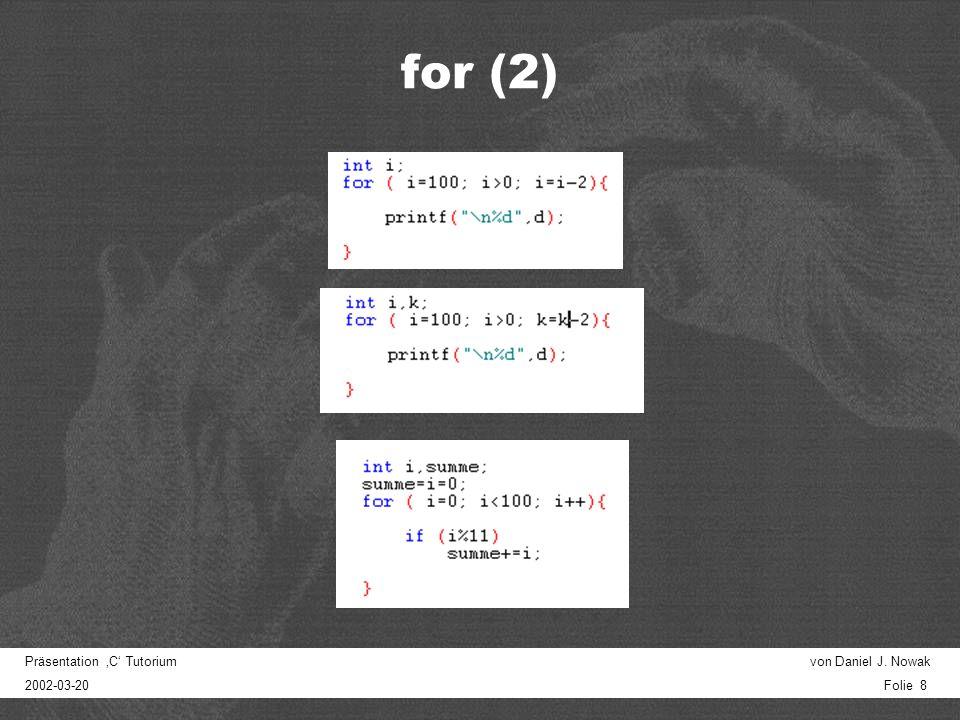 Präsentation C Tutorium von Daniel J. Nowak 2002-03-20 Folie 18 Funktionen Prototyp