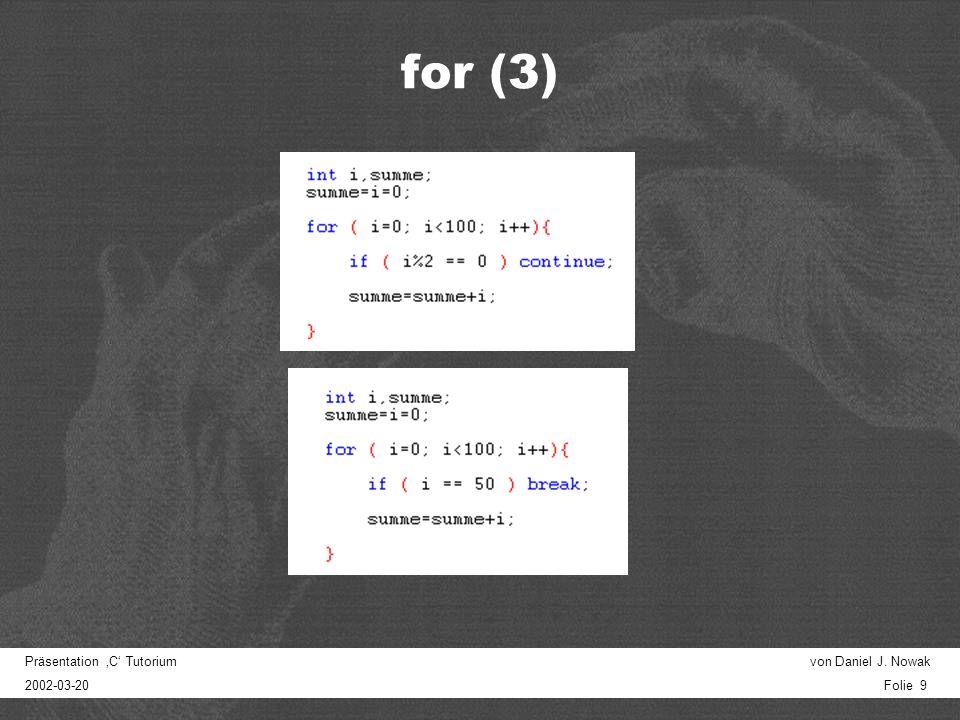Präsentation C Tutorium von Daniel J. Nowak 2002-03-20 Folie 9 for (3)