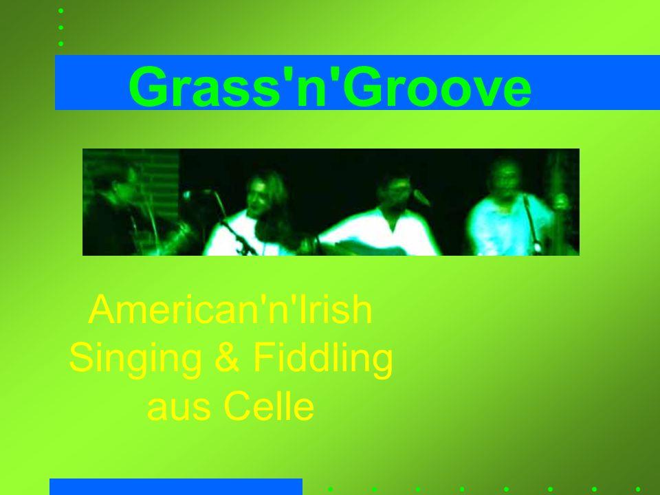 Grass'n'Groove American'n'Irish Singing & Fiddling aus Celle