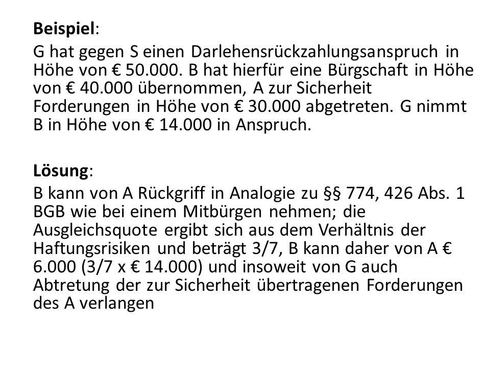 Beispiel: G hat gegen S einen Darlehensrückzahlungsanspruch in Höhe von 50.000.