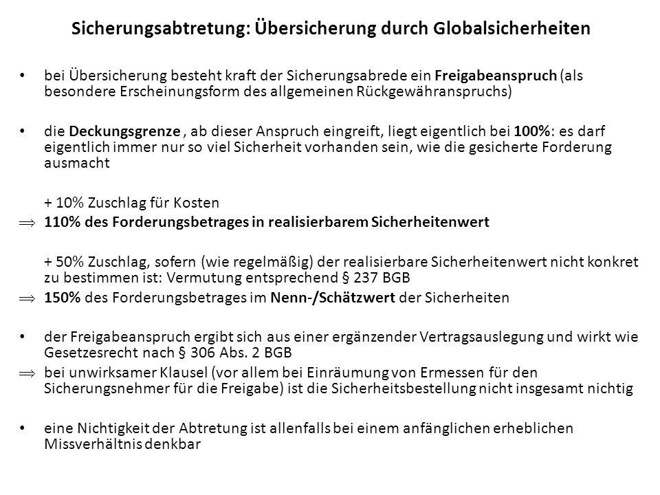 Sicherungsabtretung: Übersicherung durch Globalsicherheiten bei Übersicherung besteht kraft der Sicherungsabrede ein Freigabeanspruch (als besondere E