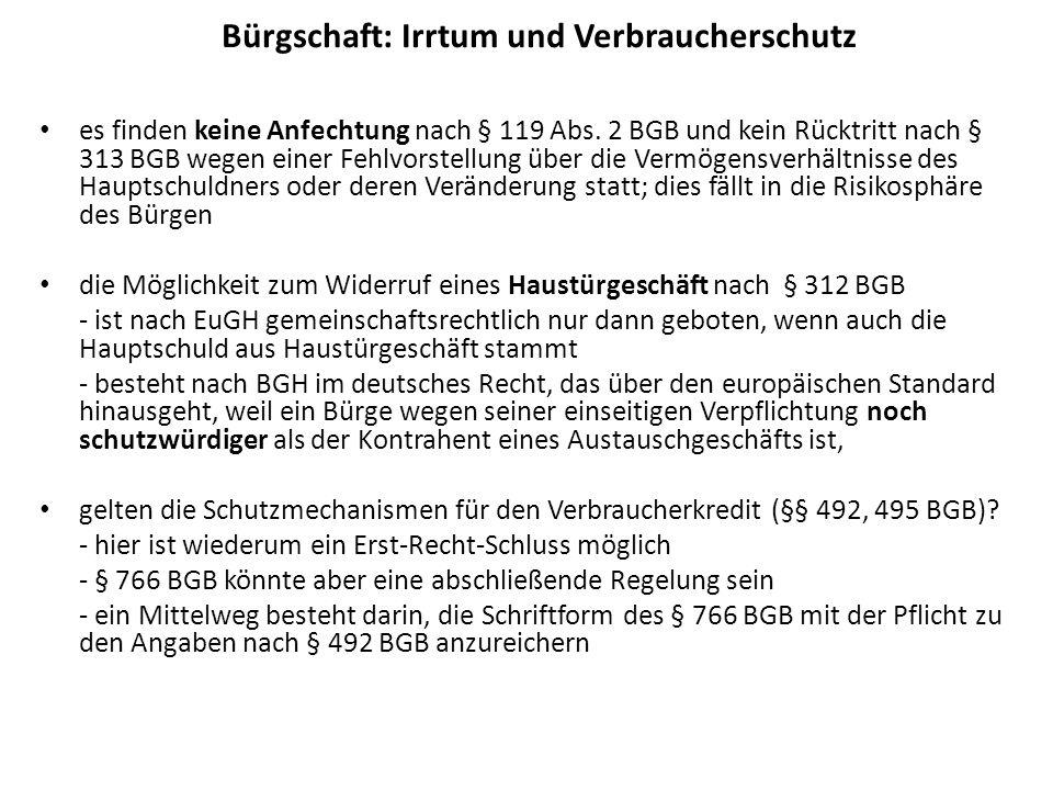 Bürgschaft: Irrtum und Verbraucherschutz es finden keine Anfechtung nach § 119 Abs. 2 BGB und kein Rücktritt nach § 313 BGB wegen einer Fehlvorstellun