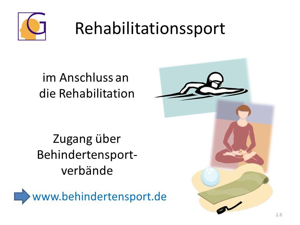 2.6 Rehabilitationssport www.behindertensport.de Zugang über Behindertensport- verbände im Anschluss an die Rehabilitation