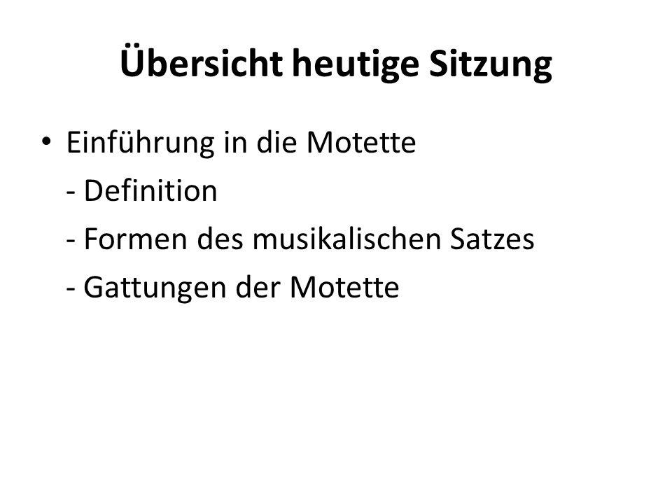 Definition Ist die musikwissenschaftliche Definition der Kompositionsgattung Messe durch den Bezug auf die Messliturgie ohne Schwierigkeiten zu formulieren, stellt sich die Situation bei der Motette anders dar Der Ort ihrer Aufführung ist nicht klar definiert und kann sowohl geistlich/liturgisch als auch weltlicher Natur sein