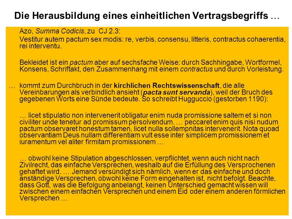 Die Herausbildung eines einheitlichen Vertragsbegriffs … Azo, Summa Codicis, zu CJ 2.3: Vestitur autem pactum sex modis: re, verbis, consensu, litteri