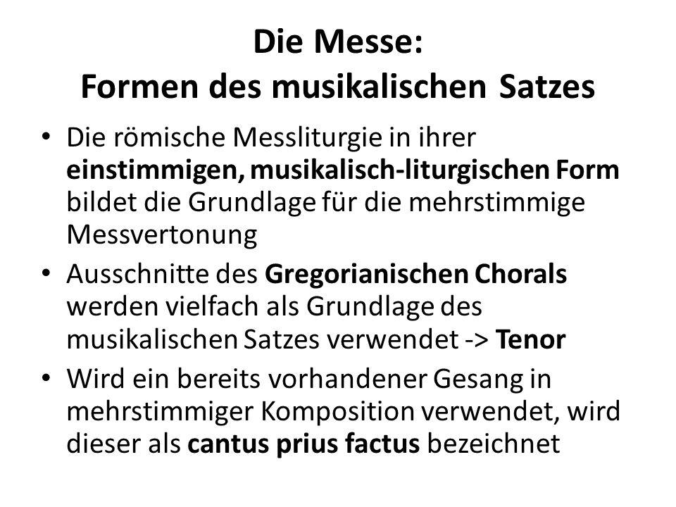 Die römische Messliturgie in ihrer einstimmigen, musikalisch-liturgischen Form bildet die Grundlage für die mehrstimmige Messvertonung Ausschnitte des