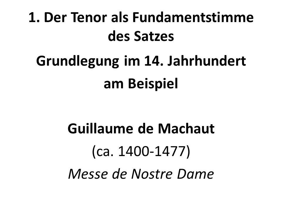 Grundlegung im 14. Jahrhundert am Beispiel Guillaume de Machaut (ca. 1400-1477) Messe de Nostre Dame