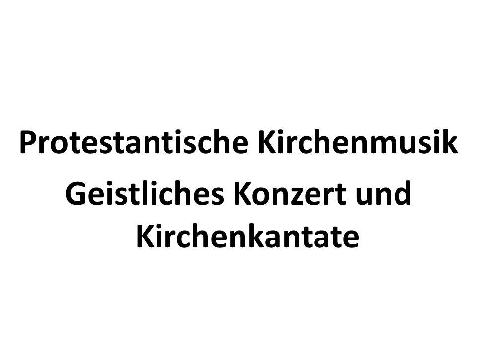 Protestantische Kirchenmusik Geistliches Konzert und Kirchenkantate