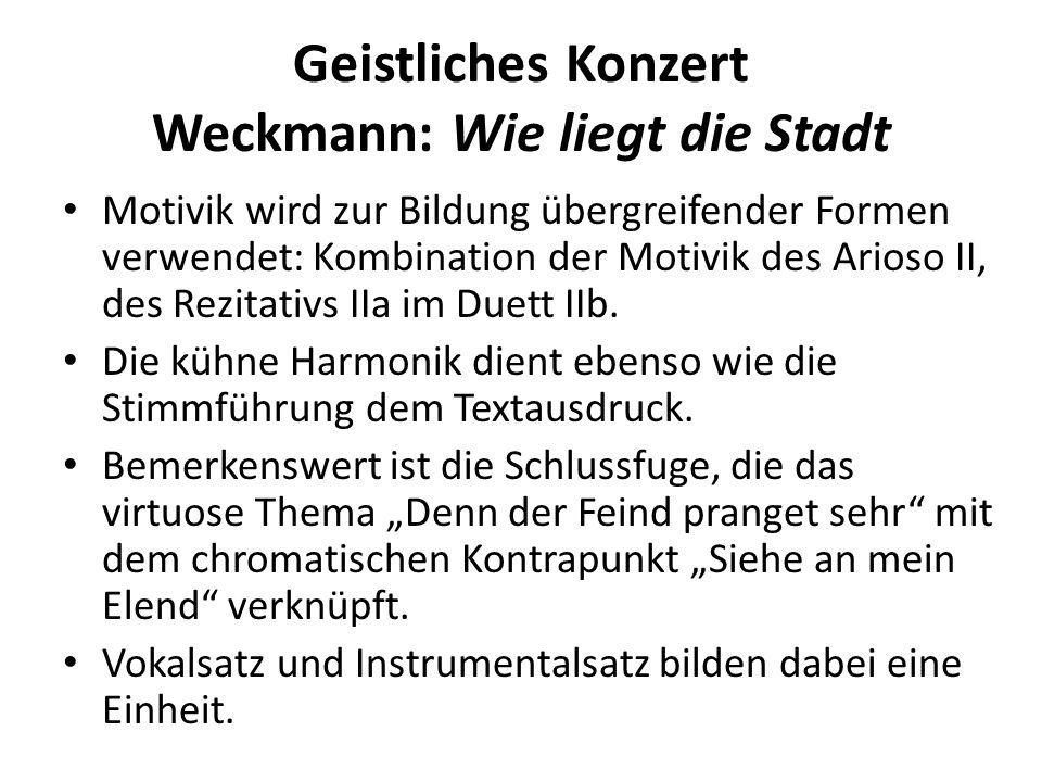 Geistliches Konzert Weckmann: Wie liegt die Stadt Motivik wird zur Bildung übergreifender Formen verwendet: Kombination der Motivik des Arioso II, des