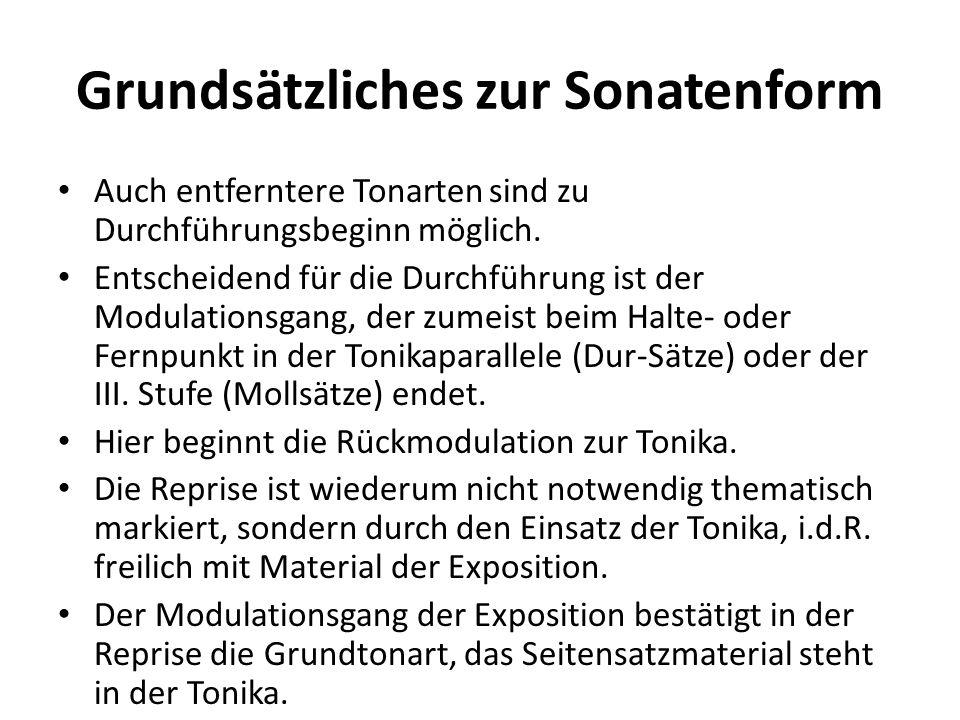 Grundsätzliches zur Sonatenform Auch entferntere Tonarten sind zu Durchführungsbeginn möglich. Entscheidend für die Durchführung ist der Modulationsga