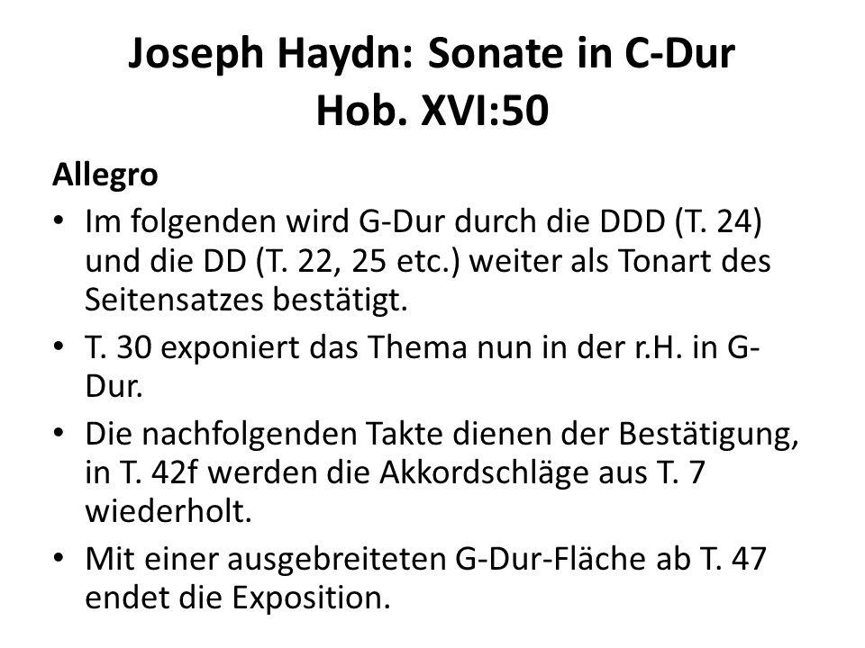 Joseph Haydn: Sonate in C-Dur Hob. XVI:50 Allegro Im folgenden wird G-Dur durch die DDD (T. 24) und die DD (T. 22, 25 etc.) weiter als Tonart des Seit
