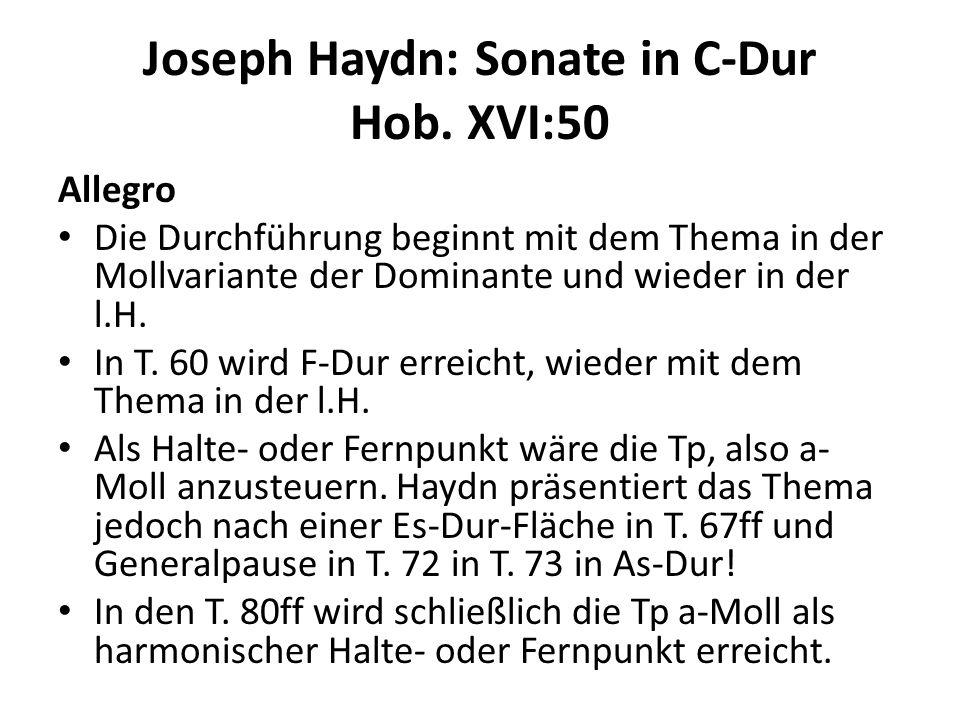 Joseph Haydn: Sonate in C-Dur Hob. XVI:50 Allegro Die Durchführung beginnt mit dem Thema in der Mollvariante der Dominante und wieder in der l.H. In T