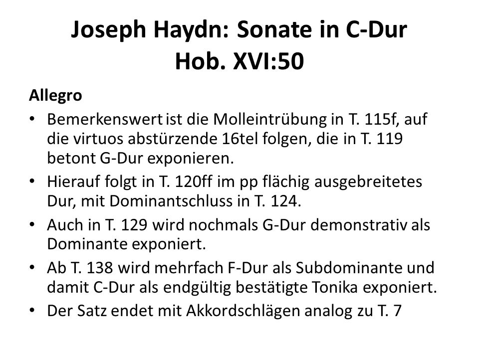 Joseph Haydn: Sonate in C-Dur Hob. XVI:50 Allegro Bemerkenswert ist die Molleintrübung in T. 115f, auf die virtuos abstürzende 16tel folgen, die in T.
