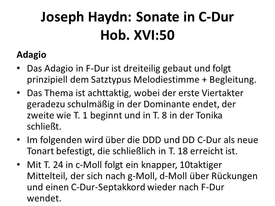 Joseph Haydn: Sonate in C-Dur Hob. XVI:50 Adagio Das Adagio in F-Dur ist dreiteilig gebaut und folgt prinzipiell dem Satztypus Melodiestimme + Begleit
