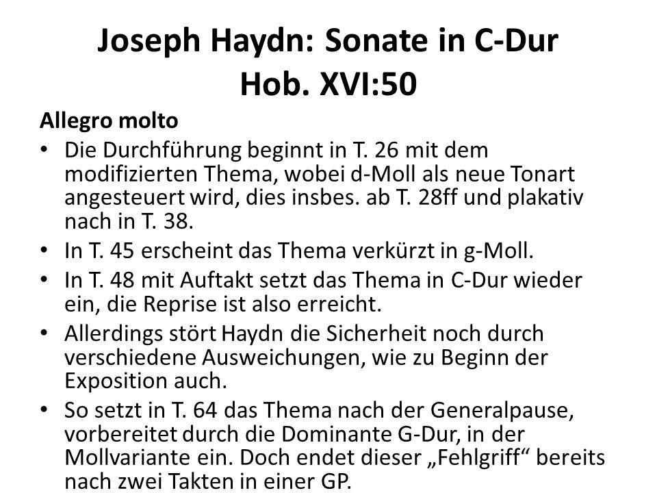 Joseph Haydn: Sonate in C-Dur Hob. XVI:50 Allegro molto Die Durchführung beginnt in T. 26 mit dem modifizierten Thema, wobei d-Moll als neue Tonart an