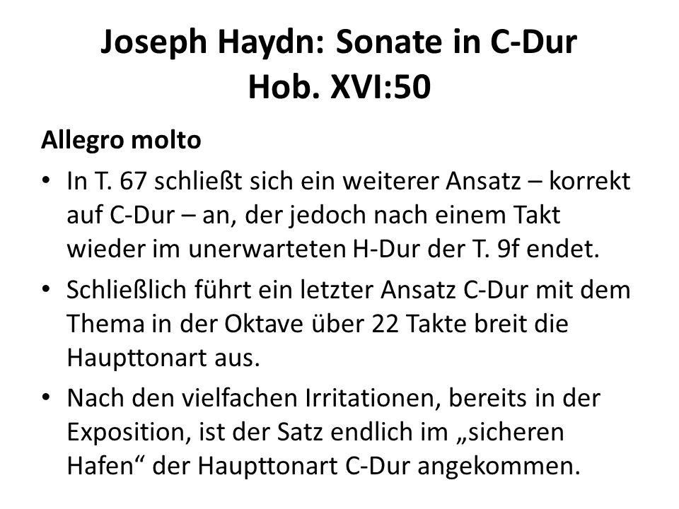 Joseph Haydn: Sonate in C-Dur Hob. XVI:50 Allegro molto In T. 67 schließt sich ein weiterer Ansatz – korrekt auf C-Dur – an, der jedoch nach einem Tak