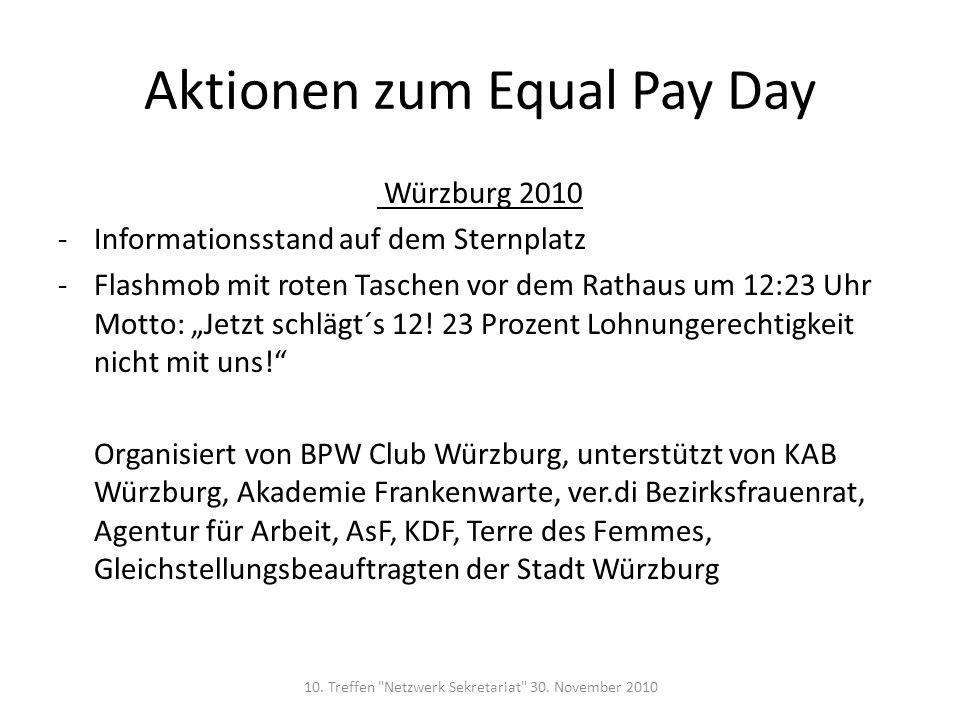 Aktionen zum Equal Pay Day Würzburg 2010 -Informationsstand auf dem Sternplatz -Flashmob mit roten Taschen vor dem Rathaus um 12:23 Uhr Motto: Jetzt s