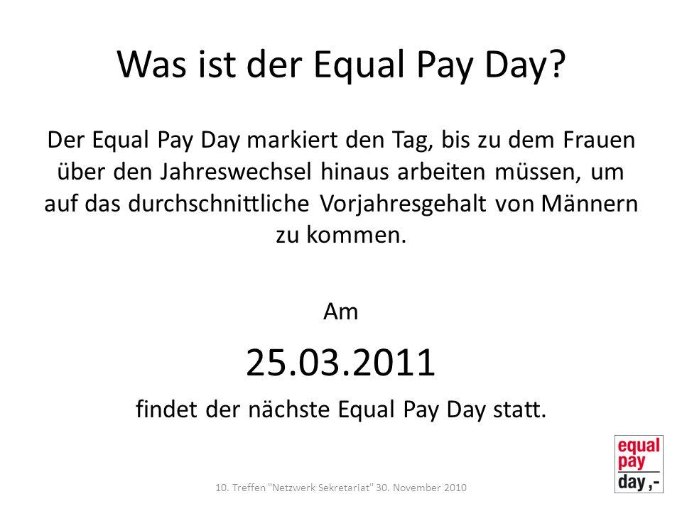 Was ist der Equal Pay Day? Der Equal Pay Day markiert den Tag, bis zu dem Frauen über den Jahreswechsel hinaus arbeiten müssen, um auf das durchschnit