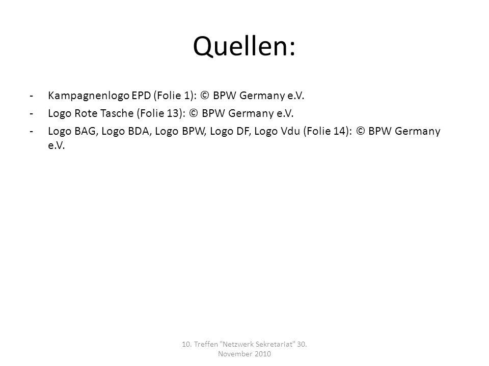 Quellen: -Kampagnenlogo EPD (Folie 1): © BPW Germany e.V. -Logo Rote Tasche (Folie 13): © BPW Germany e.V. -Logo BAG, Logo BDA, Logo BPW, Logo DF, Log
