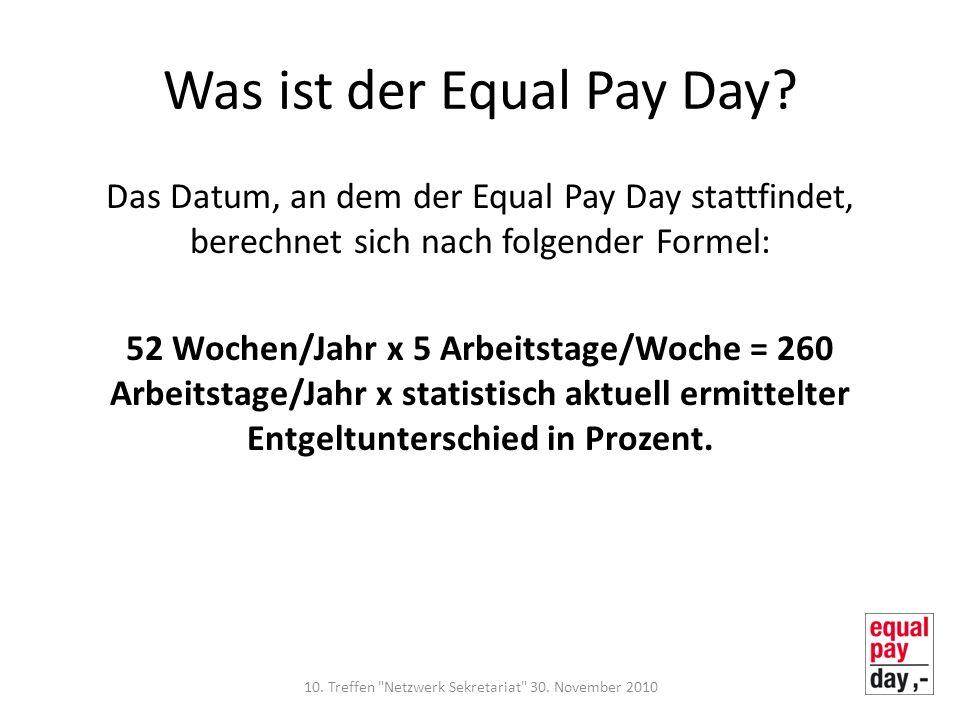 Was ist der Equal Pay Day? Das Datum, an dem der Equal Pay Day stattfindet, berechnet sich nach folgender Formel: 52 Wochen/Jahr x 5 Arbeitstage/Woche