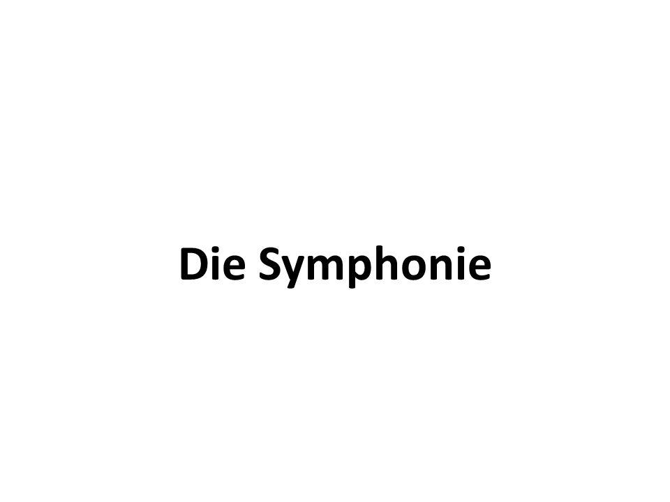Die Symphonie – Die Anfänge Die Konzertsymphonie entwickelt sich aus der dreiteilige ital.