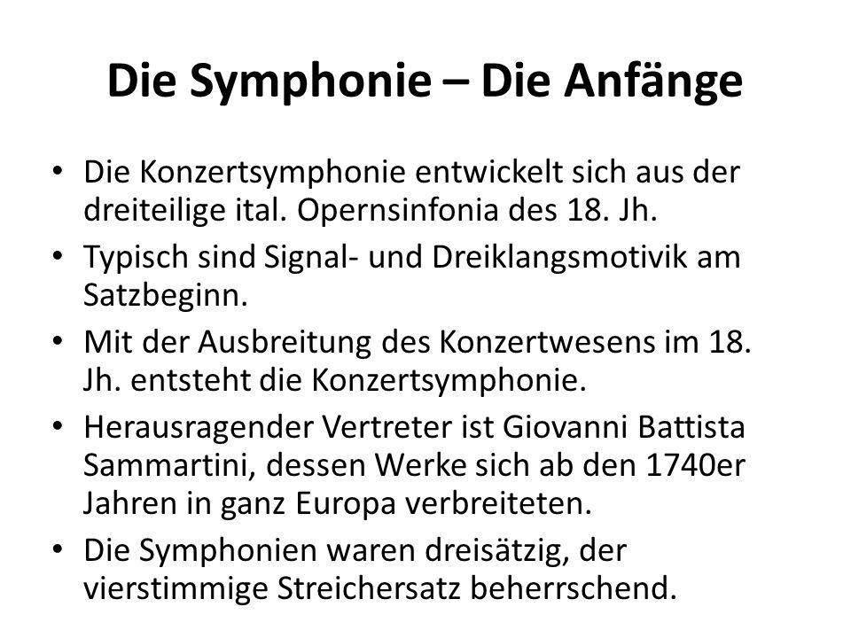 Die Symphonie – Die Anfänge Ergänzt wurde der Streichersatz durch Hörner im Tutti und colla parte spielende Oboen.