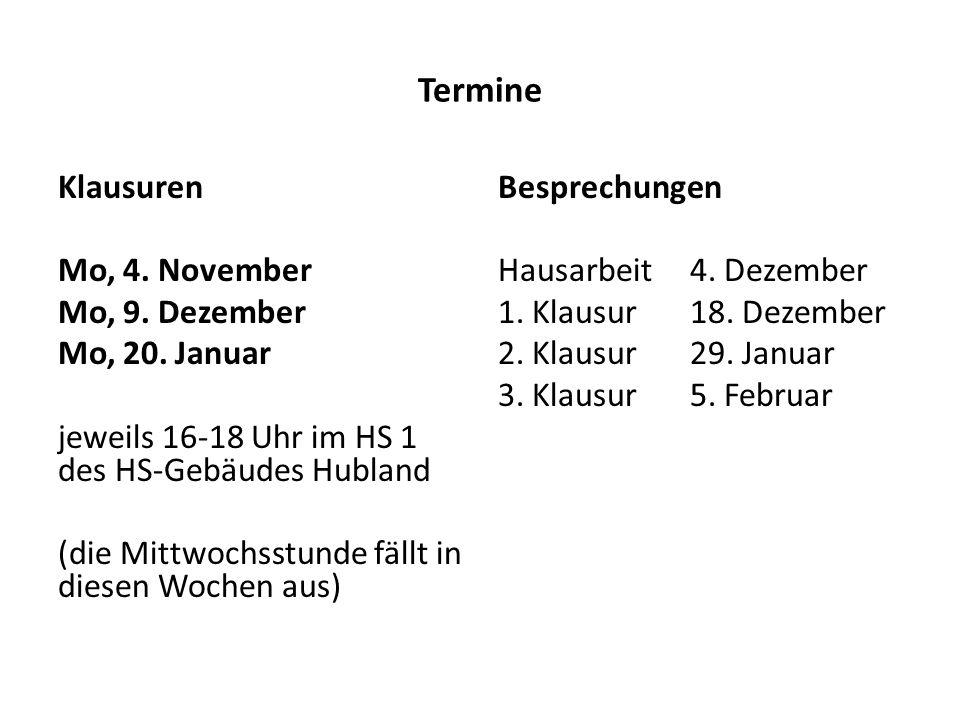 Termine Klausuren Mo, 4. November Mo, 9. Dezember Mo, 20.