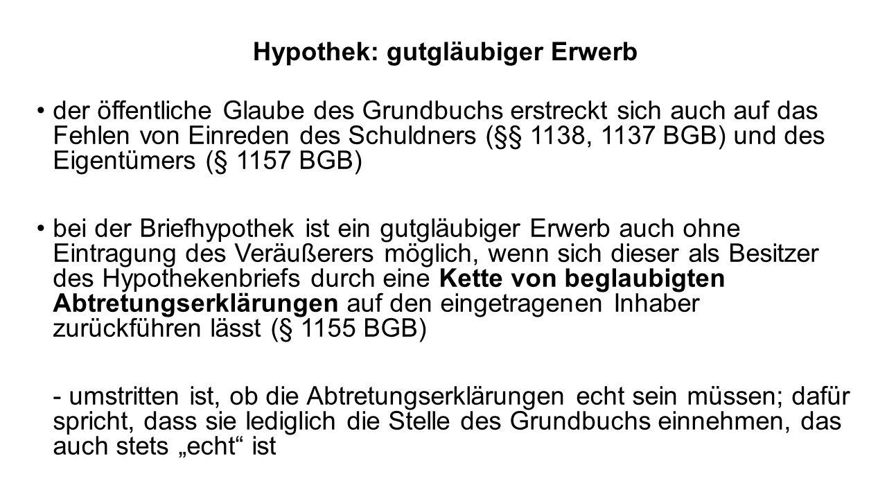 Hypothek: gutgläubiger Erwerb der öffentliche Glaube des Grundbuchs erstreckt sich auch auf das Fehlen von Einreden des Schuldners (§§ 1138, 1137 BGB)