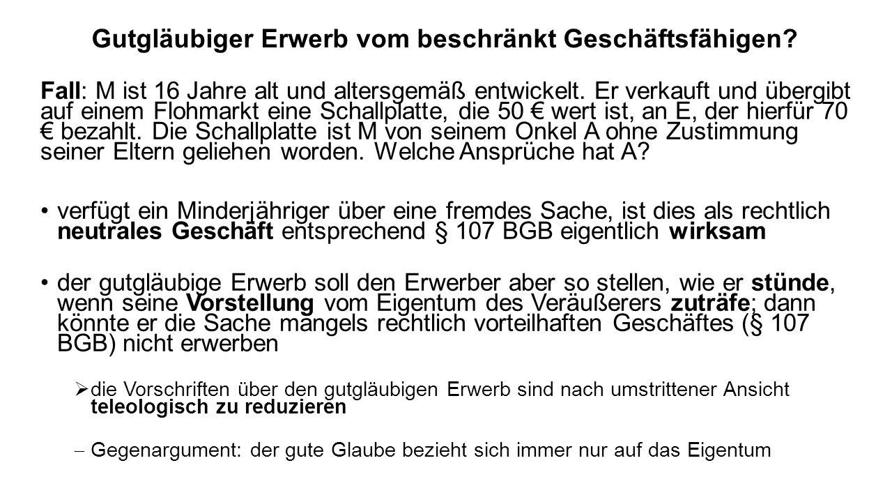 Lösung: I.Anspruch des A gegen E aus § 985 BGB gutgläubiger Erwerb des E.