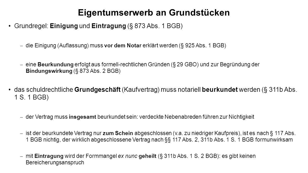 Eigentumserwerb an Grundstücken Grundregel: Einigung und Eintragung (§ 873 Abs.